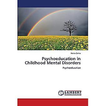 Psychoeducation in Childhood Mental Disorders