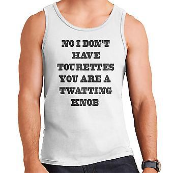 No I Dont Have Tourettes Men's Vest
