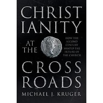 Cristianesimo all'incrocio - come il secondo secolo ha modellato il Fut