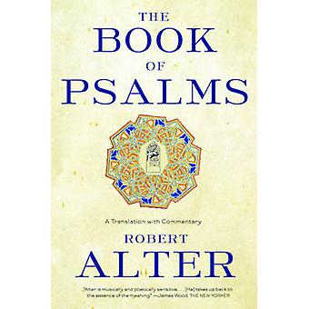 The Book of Psalms - A Translation with Commentary by Robert Alter - 9