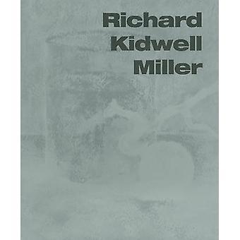 Richard Kidwell Miller by John A. Cuthbert - 9780975292501 Book