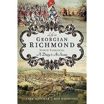 Vie en géorgien Richmond - North Yorkshire - A journal intime et ses Secrets