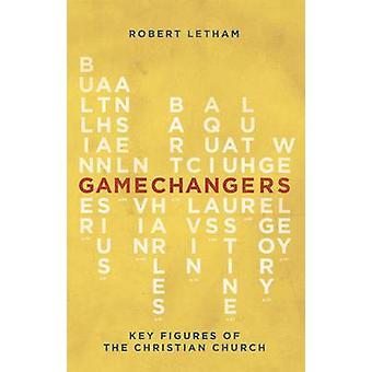 Gamechangers - chiffres clés de l'église chrétienne par Robert Letham-