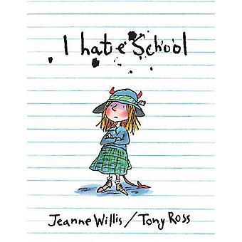 أنا أكره المدرسة بجين ويليس-توني روس-9781842704639 الكتاب