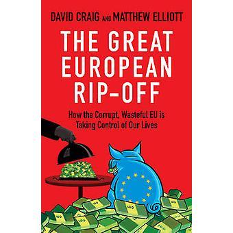 O grande assalto Europeu - como a corromper - desperdício UE está a tomar C