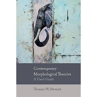 Teorie contemporanee morfologiche - Guida dell'utente di Thomas W. Stew