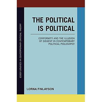 The Political is Political - Conformity and the Illusion of Dissent in