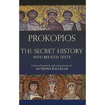Die geheime Geschichte - mit entsprechenden Texten von Prokopios - Anthony Kaldell