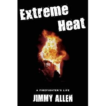 Extreme Heat: A Firefighter's Life