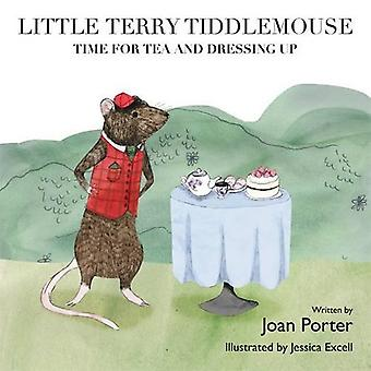 Little Terry Tiddlemouse: No. 2: Time for Tea and Dressing Up