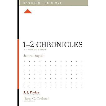 1-2 Chronicles: A 12-Week Study (Knowing the Bible)