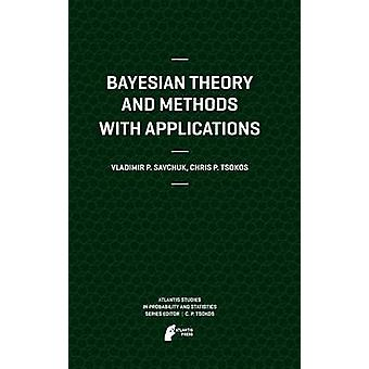 Bayesian Theory and Methods with Applications by Savchuk & Vladimir