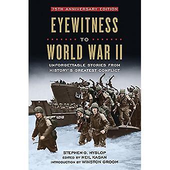 Eyewitness to World War II by Stephen G. Hyslop - 9781426218880 Book