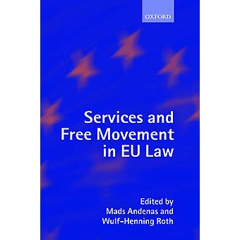Services and Free Movement in Eu Law by Andenas & Mads