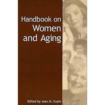 Handbuch für Frauen und Alterung von Coyle & Jean M.