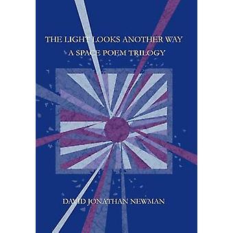 A luz parece outro espaço WayA poema trilogia por Newman e David Jonathan