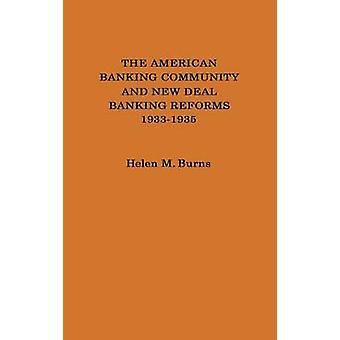 La communauté bancaire américain et le New Deal bancaire réformes 19331935. par Burns & Helen M.