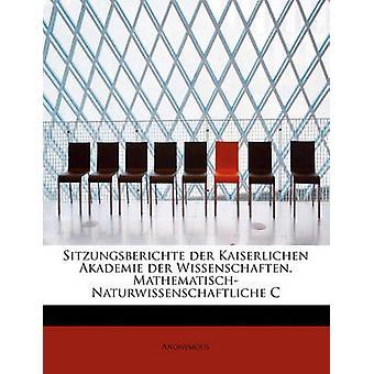 Sitzungsberichte der Kaiserlichen Akademie der Wissenschaften. MathematischNaturwissenschaftliche C by Anonymous
