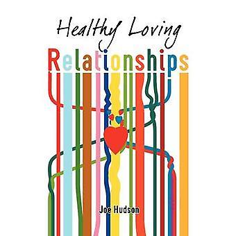 Healthy Loving Relationships by Hudson & Joe