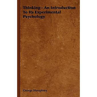 Thinking  An Introduction To Its Experimental Psychology by Humphrey & George