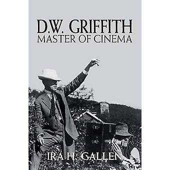 D.W. Griffith Master of Cinema by Gallen & Ira H.