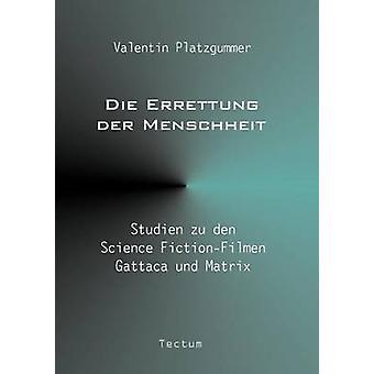 Die Errettung der Menschheit by Platzgummer & Valentin