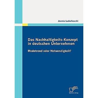 das NachhaltigkeitsKonzept en deutschen Unternehmen por Ludwikowski y Joanna