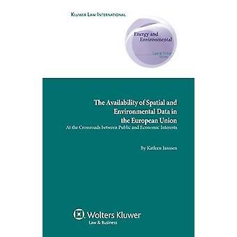 La disponibilidad de datos espaciales y ambientales de la Unión Europea en la encrucijada entre intereses públicos y económicos por Janssen y Katleen