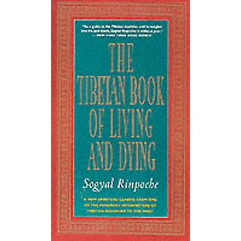The Tibetan Book of Living and Dying - A New Spiritual Classic from On