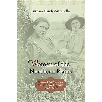 Women of the Northern Plains - Gender and Settlement on the Homestead