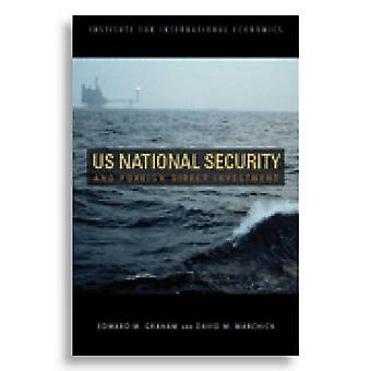 US National Security and Foreign Direct Investment by Edward M. Graha