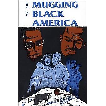 The Mugging of Black America by Earl Ofari Hutchinson - 9780913543214
