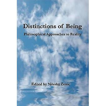 Distinctions of Being - Philosophical Approaches to Reality by Nikolaj