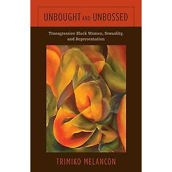 Unbought and Unbossed - Transgressive Black Women - Sexuality - and Re