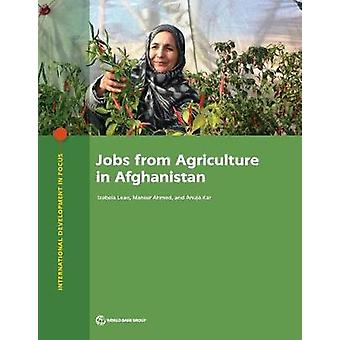 Jobs from Agriculture in Afghanistan by The World Bank - 978146481265
