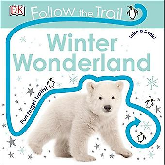 Follow the Trail - Winter Wonderland by DK - 9781465461360 Book