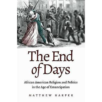 The End of Days - African American Religion and Politics in the Age of