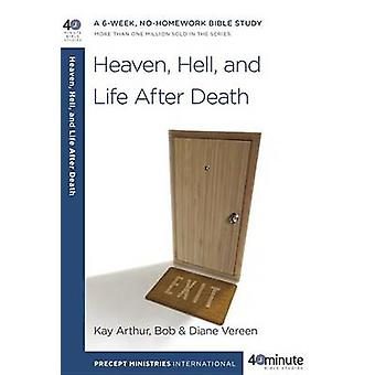 Heaven - Hell - and Life After Death by Kay Arthur - Bob Vereen - Dia