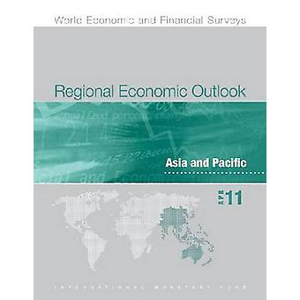 Regional Economic Outlook - Asia and Pacific - April 2011 by Internat