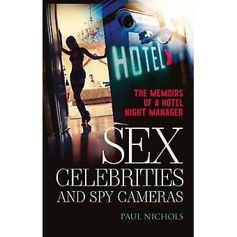 Sex - Celebrities and Spy Cameras - The memoirs of a hotel night manag