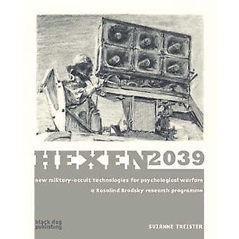 Hexen 2039 - New Military-Occult Technologies for Psychological Warfar