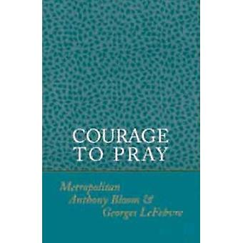 Courage to Pray by Anthony Bloom - 9780881410310 Book
