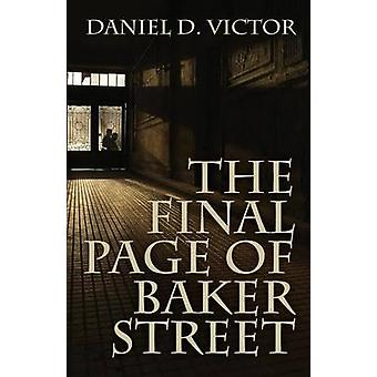 The Final Page of Baker Street - The Exploits of Mr. Sherlock Holmes -