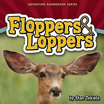 Floppers & Loppers by Stan Tekiela - 9781591934240 Book