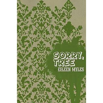 Sorry - Tree by Eileen Myles - 9781933517209 Book