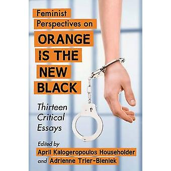 Feminist Perspectives on Orange is the New Black - Thirteen Critical E