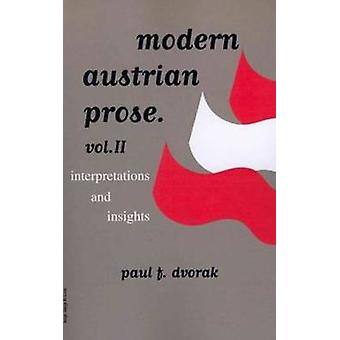 Modern Austrian Prose  Volume 2  Interpretations amp Insights by Paul F Dvorak