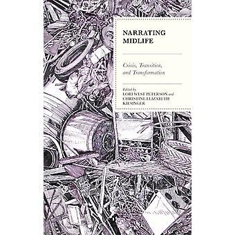 Narrating Midlife by Kiesinger & Christine