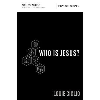 Who Is Jesus Study Guide by Louie Giglio
