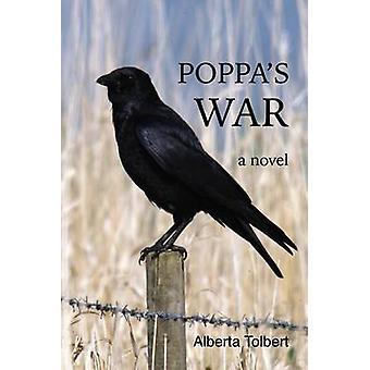 Poppas War A novel by Tolbert & Alberta